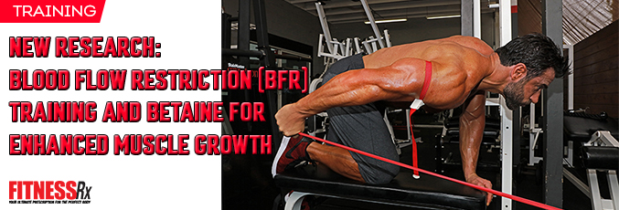 BFR Training and Betaine for enchanced muscle growth-