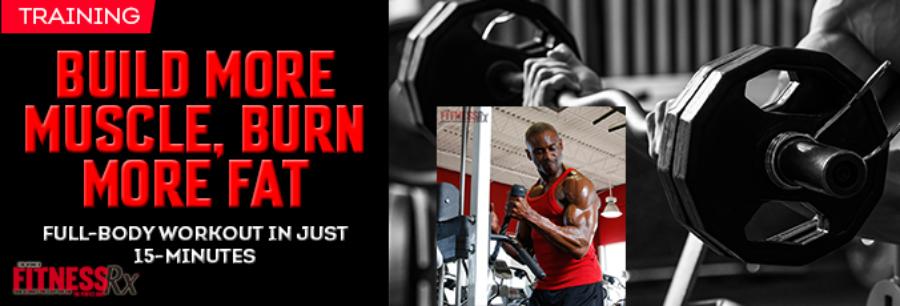 Build More Muscle, Burn More Fat