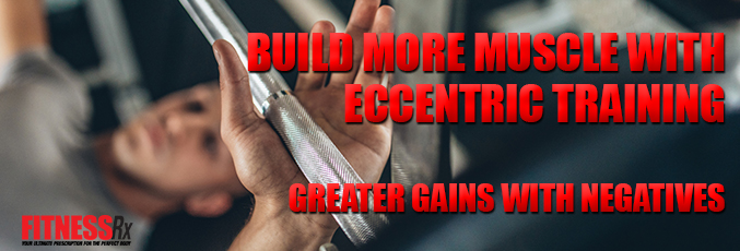Build More Muscle With Eccentric Training