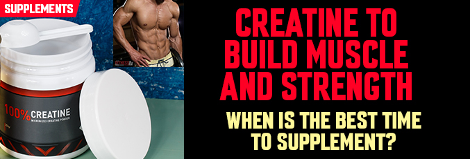 Creatine to Build Muscle and Strength