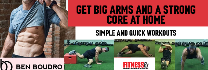 Get Big Arms and a Strong Core at Home