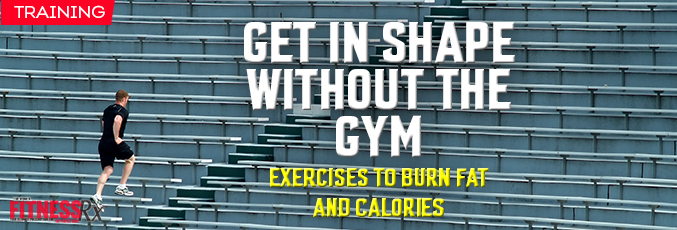 Get In Shape Without the Gym