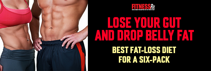 Lose Your Gut and Drop Belly Fat