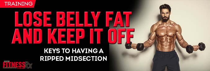 Lose belly fat and keep it off