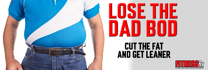 LOSE THE DAD BOD