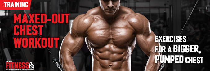 Maxed-Out Chest Workout