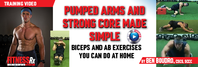 Pumped Arms and Strong Core Made Simple