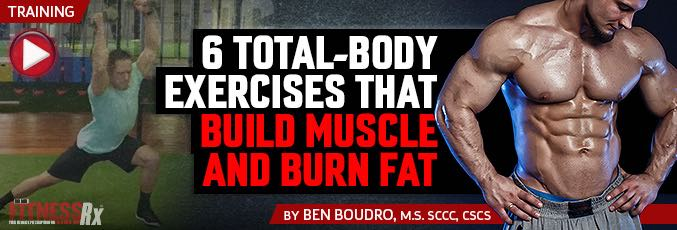 6 Total-Body Exercises That Build Muscle And Burn Fat