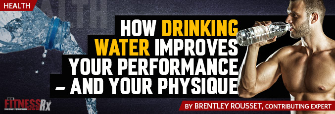 How Drinking Water Improves Your Performance – And Your Physique