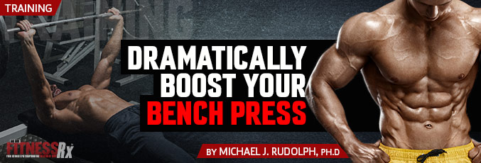 Dramatically Boost Your Bench Press