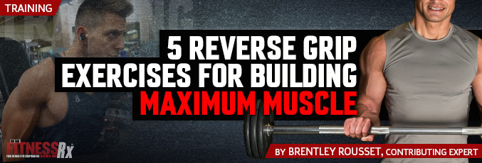 5 Reverse Grip Exercises for Building Maximum Muscle
