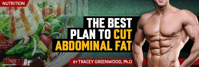 The Best Plan to Cut Abdominal Fat