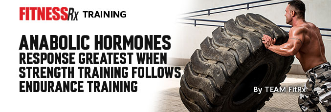 Anabolic Hormones Response Greatest When Strength Training Follows Endurance Training