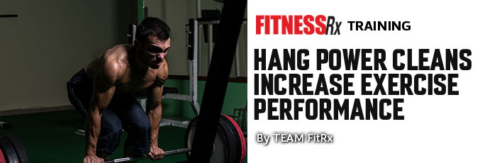 Hang Power Cleans Increase Exercise Performance