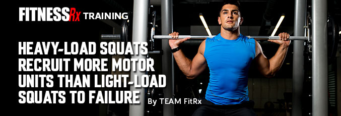 Heavy-Load Squats Recruit More Motor Units Than Light-Load Squats to Failure