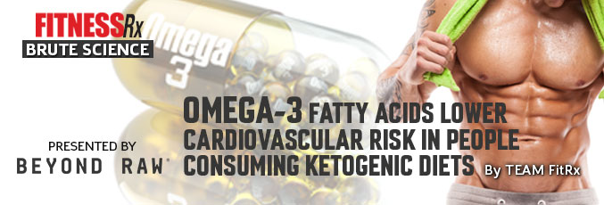 Omega-3 Fatty Acids Lower Cardiovascular Risk in People Consuming Ketogenic Diets