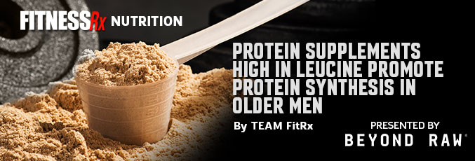 Protein Supplements High in Leucine Promote Protein Synthesis in Older Men
