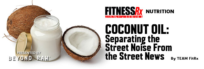 Coconut Oil: Separating the Street Noise From the Street News