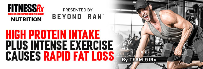 High Protein Intake Plus Intense Exercise Causes Rapid Fat Loss