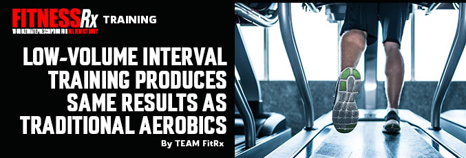 Low-Volume Interval Training Produces Same Results as Traditional Aerobics