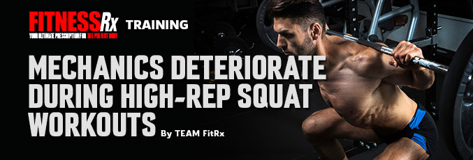 Mechanics Deteriorate During High-Rep Squat Workouts