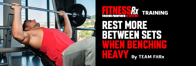 Rest More Between Sets When Benching Heavy