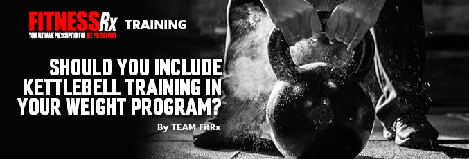 Should You Include Kettlebell Training in Your Weight Program?