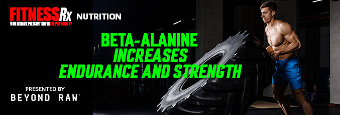 Beta-Alanine Increases Endurance and Strength