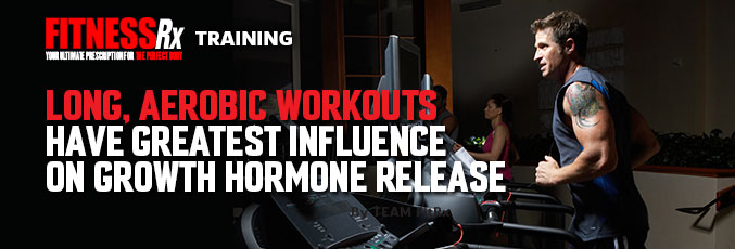 Long, Aerobic Workouts Have Greatest Influence on Growth Hormone Release