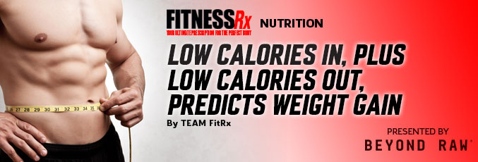 Low Calories In, Plus Low Calories Out, Predicts Weight Gain