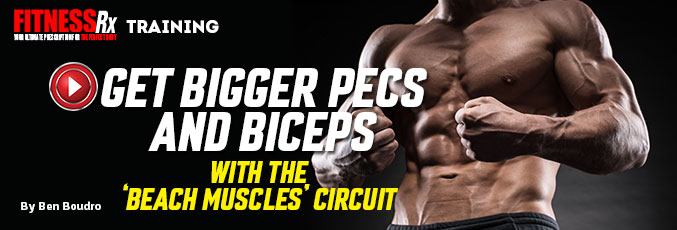 Get Bigger Pecs and Biceps