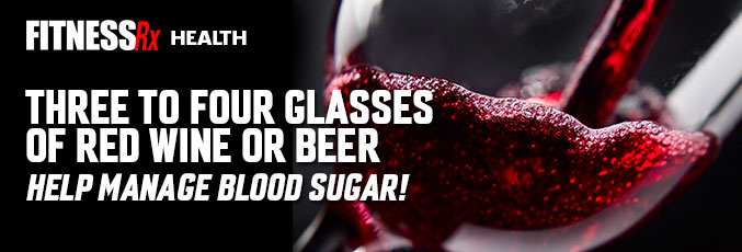 Three To Four Glasses of Red Wine Or Beer Help Manage Blood Sugar