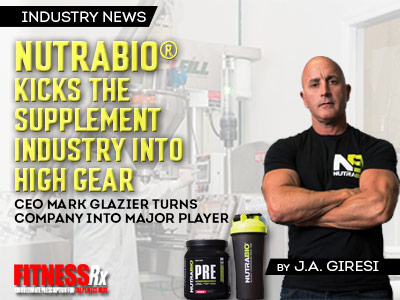 NutraBio® Kicks the Supplement Industry Into High Gear CEO Mark Glazier Turns Company Into Major Player