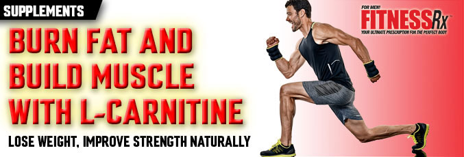 Burn Fat and Build Muscle With L-Carnitine