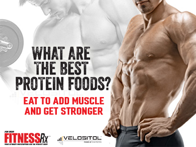 What Are the Best Protein Foods? Eat To Add Muscle And Get Stronger