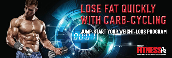 Lose Fat Quickly With Carb-Cycling. Jump-Start Your Weight Loss Program