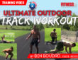 Ultimate Outdoor Track Workout