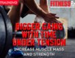 Bigger Gains With Time Under Tension
